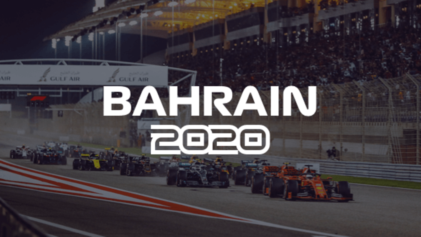 Bahrain Grand Prix 2020 Has Been Cancelled - F1 Coronavirus News